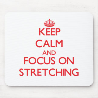 Keep Calm and focus on Stretching Mousepad