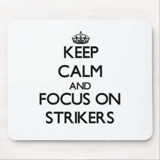 Keep Calm and focus on Strikers Mousepad