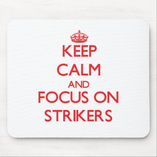Keep Calm and focus on Strikers Mouse Pad