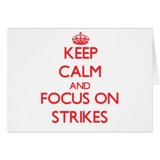 Keep Calm and focus on Strikes Greeting Card