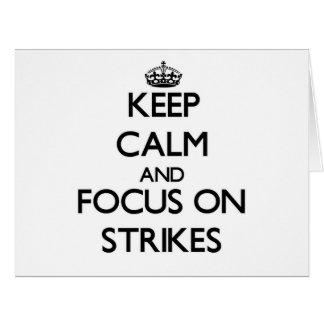 Keep Calm and focus on Strikes Cards