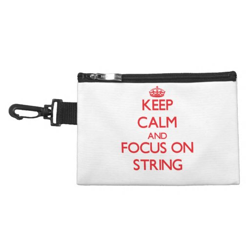 Keep Calm and focus on String Accessory Bags
