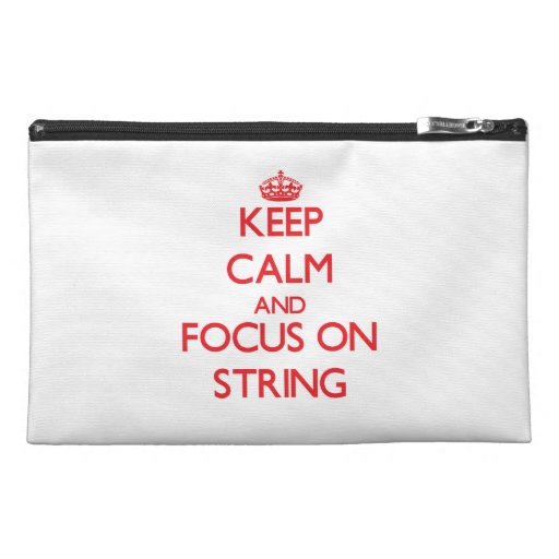 Keep Calm and focus on String Travel Accessory Bag