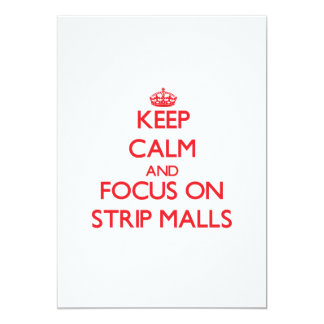 Keep Calm and focus on Strip Malls 5x7 Paper Invitation Card