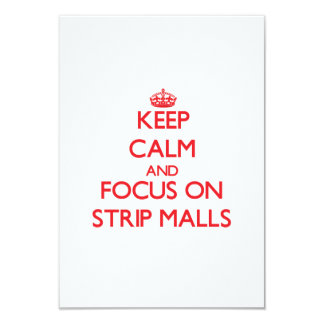 Keep Calm and focus on Strip Malls 3.5x5 Paper Invitation Card