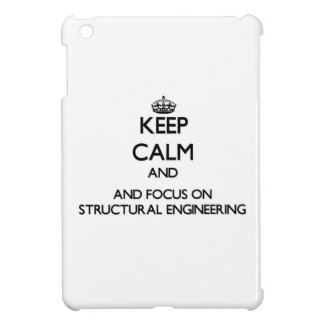 Keep calm and focus on Structural Engineering Case For The iPad Mini