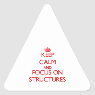 Keep Calm and focus on Structures Stickers