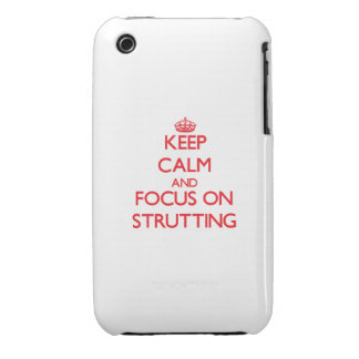 Keep Calm and focus on Strutting iPhone 3 Covers