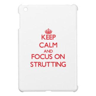 Keep Calm and focus on Strutting iPad Mini Cover