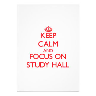 Keep Calm and focus on Study Hall Personalized Announcements