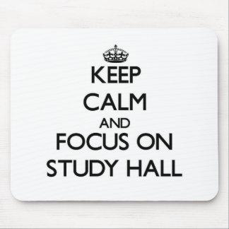 Keep Calm and focus on Study Hall Mouse Pad