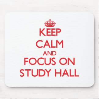 Keep Calm and focus on Study Hall Mousepad