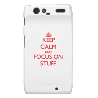 Keep Calm and focus on Stuff Droid RAZR Covers