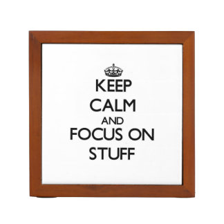 Keep Calm and focus on Stuff Pencil/Pen Holder