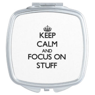 Keep Calm and focus on Stuff Compact Mirror