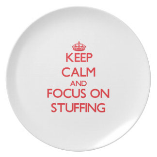 Keep Calm and focus on Stuffing Dinner Plates