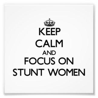 Keep Calm and focus on Stunt Women Photo Art