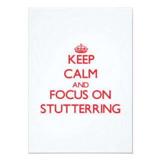 Keep Calm and focus on Stutterring 5x7 Paper Invitation Card