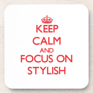 Keep Calm and focus on Stylish Coasters