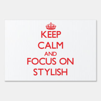 Keep Calm and focus on Stylish Signs