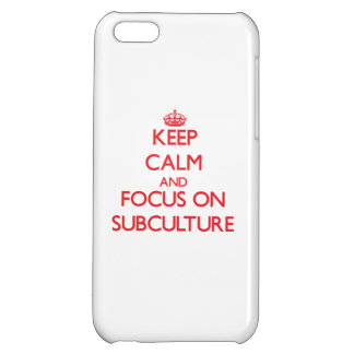 Keep Calm and focus on Subculture iPhone 5C Cover