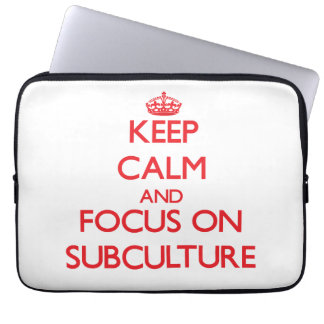 Keep Calm and focus on Subculture Laptop Computer Sleeves