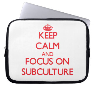 Keep Calm and focus on Subculture Laptop Sleeves