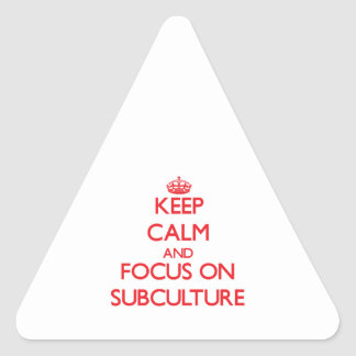 Keep Calm and focus on Subculture Sticker