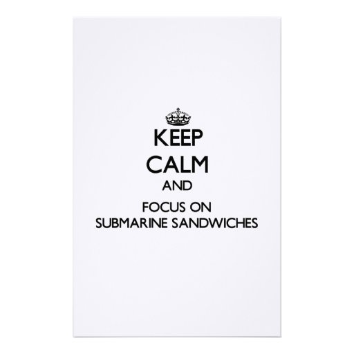Keep Calm and focus on Submarine Sandwiches Stationery Paper