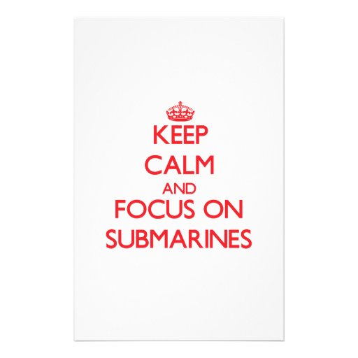 Keep Calm and focus on Submarines Stationery Design