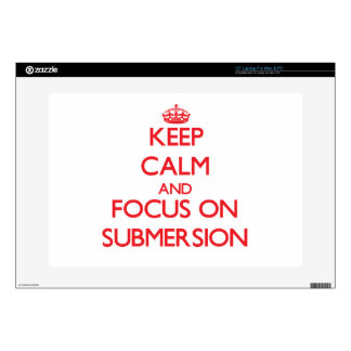 Keep Calm and focus on Submersion Decals For Laptops