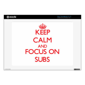 Keep Calm and focus on Subs Acer Chromebook Decals
