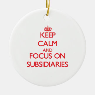 Keep Calm and focus on Subsidiaries Double-Sided Ceramic Round Christmas Ornament