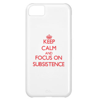 Keep Calm and focus on Subsistence Case For iPhone 5C