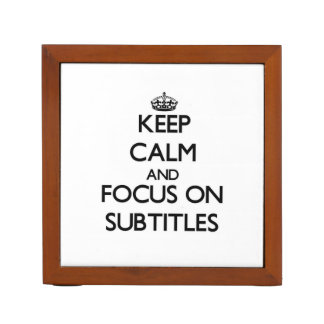 Keep Calm and focus on Subtitles Pencil Holder