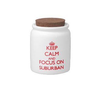 Keep Calm and focus on Suburban Candy Dish