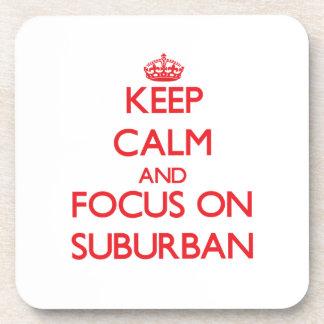 Keep Calm and focus on Suburban Drink Coasters