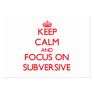 Keep Calm and focus on Subversive Business Cards
