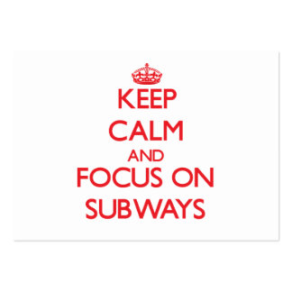 Keep Calm and focus on Subways Large Business Cards (Pack Of 100)