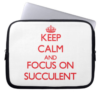 Keep Calm and focus on Succulent Laptop Computer Sleeves