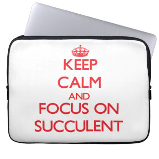 Keep Calm and focus on Succulent Laptop Computer Sleeve