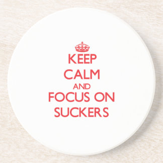 Keep Calm and focus on Suckers Beverage Coaster