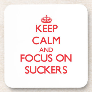 Keep Calm and focus on Suckers Coaster