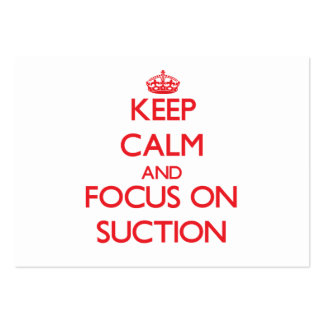 Keep Calm and focus on Suction Business Cards