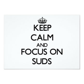 Keep Calm and focus on Suds 5x7 Paper Invitation Card