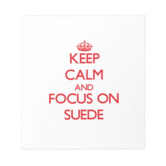 Keep Calm and focus on Suede Memo Notepads
