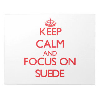 Keep Calm and focus on Suede Note Pads