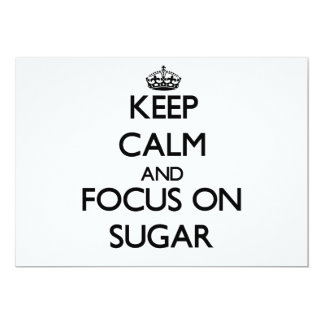 Keep Calm and focus on Sugar 5x7 Paper Invitation Card