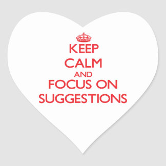 Keep Calm and focus on Suggestions Stickers