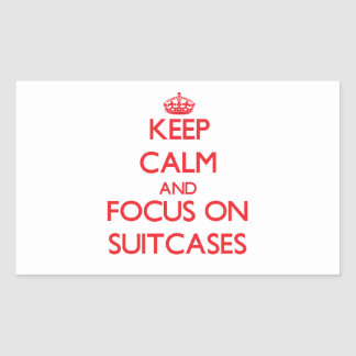 Keep Calm and focus on Suitcases Rectangle Sticker